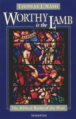 9780898709940: Worthy is the Lamb: The Biblical Roots of the Mass