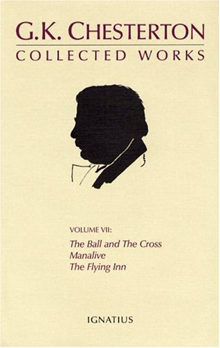 9780898709971: 7: The Collected Works Of G.K. Chesterton: The Ball And The Cross, Manalive, The Flying Inn