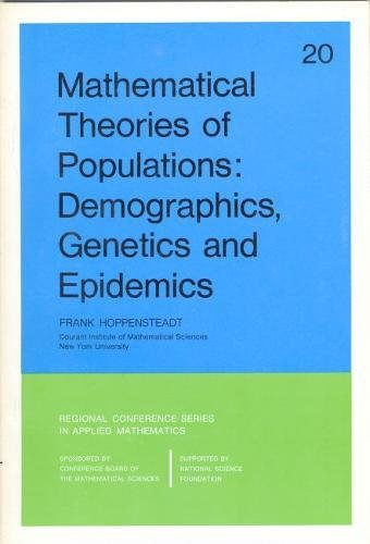 9780898710175: Mathematical Theories of Populations: Deomgraphics, Genetics, and Epidemics