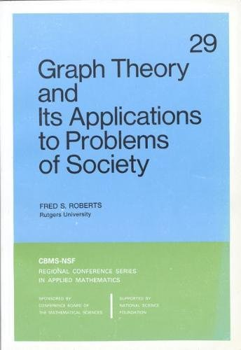 9780898710267: Graph Theory and Its Applications to Problems of Society (CBMS-NSF Regional Conference Series in Applied Mathematics)