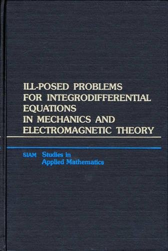 Title Ill-Posed Problems for Integrodifferential Equations in Mechanics and Electromagnetic Theory