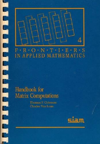 Handbook for Matrix Computations (Frontiers in Applied: Charles Van Loan,