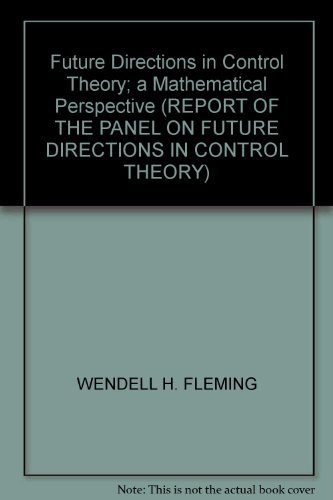 9780898712346: Future Directions in Control Theory; a Mathematical Perspective (REPORT OF THE PANEL ON FUTURE DIRECTIONS IN CONTROL THEORY)