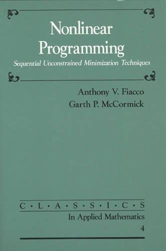 9780898712544: Nonlinear Programming: Sequential Unconstrained Minimization Techniques (Classics in Applied Mathematics)