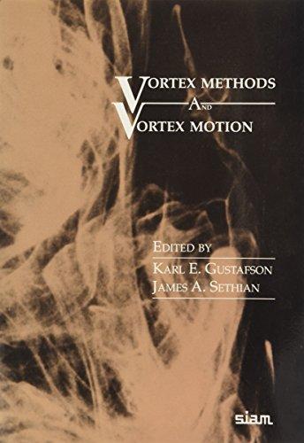 Vortex Methods and Vortex Motion [Jan 01, 1987] Gustafson, Karl E. et Sethian, James A.