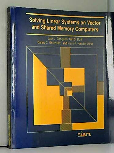 9780898712704: Solving Linear Systems on Vector and Shared Memory Computers (Siam Proceedings)