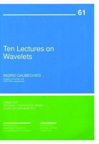 9780898712742: Ten Lectures on Wavelets (CBMS-NSF Regional Conference Series in Applied Mathematics)