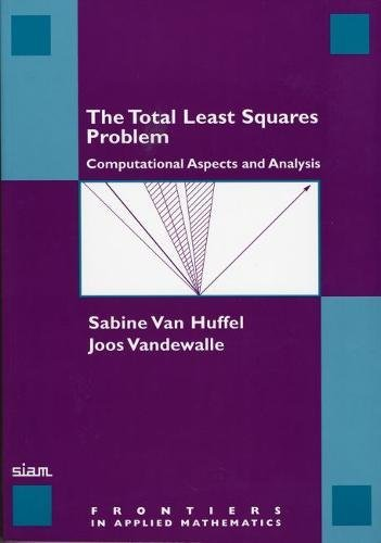 9780898712759: The Total Least Squares Problem: Computational Aspects and Analysis