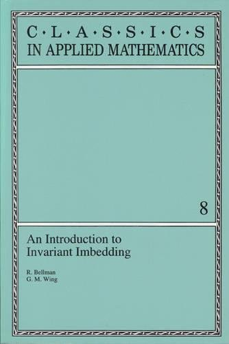 9780898713046: An Introduction to Invariant Imbedding (Classics in Applied Mathematics)
