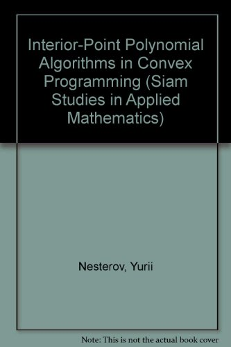 9780898713190: Interior Point Polynomial Algorithms in Convex Programming (Siam Studies in Applied Mathematics)