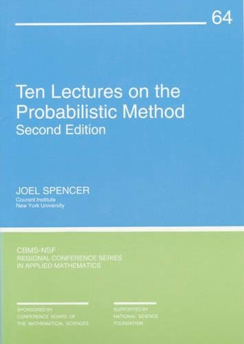 Ten Lectures on the Probabilistic Method (CBMS-NSF: Joel Spencer
