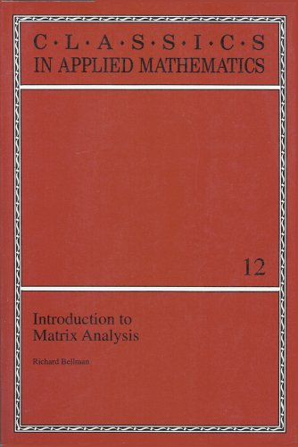 9780898713466: Introduction to Matrix Analysis (Classics in Applied Mathematics, Vol 12)