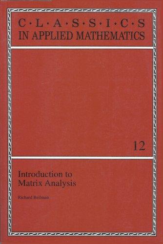 9780898713466: Introduction to Matrix Analysis (Classics in Applied Mathematics, Vol 12)