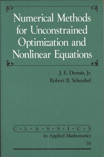 9780898713640: Numerical Methods for Unconstrained Optimization and Nonlinear Equations (Classics in Applied Mathematics)