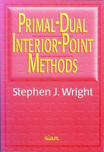9780898713824: Primal-Dual Interior-Point Methods