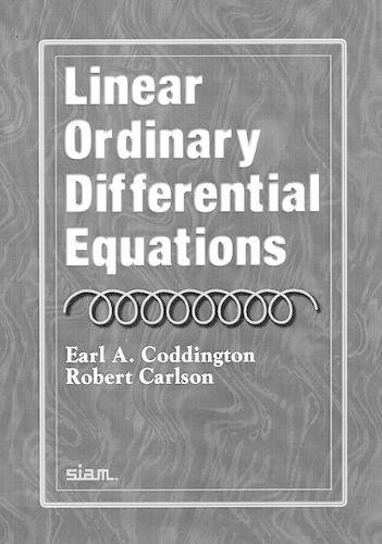9780898713886: Linear Ordinary Differential Equations
