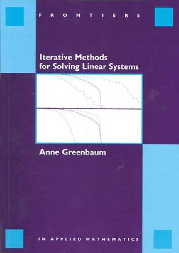 9780898713961: Iterative Methods for Solving Linear Systems Paperback (Frontiers in Applied Mathematics)