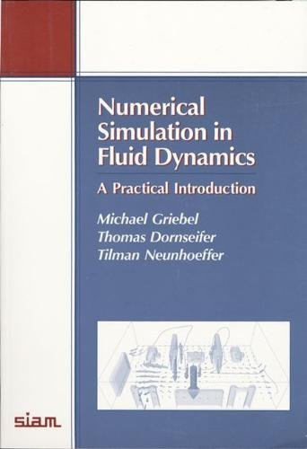 9780898713985: Numerical Simulation in Fluid Dynamics: A Practical Introduction (Monographs on Mathematical Modeling and Computation)