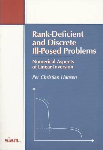 9780898714036: Rank-Deficient and Discrete Ill-Posed Problems: Numerical Aspects of Linear Inversion (Monographs on Mathematical Modeling and Computation)