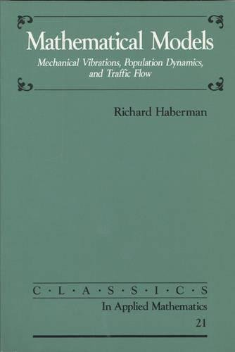 Mathematical Models: Mechanical Vibrations, Population Dynamics, and Traffic Flow