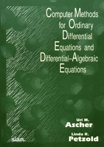 9780898714128: Computer Methods for Ordinary Differential Equations and Differential-Algebraic Equations Paperback