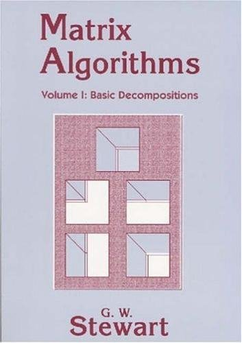MATRIX ALGORITHMS, VOLUME I: BASIC DECOMPOSITIONS.: Stewart, G. W