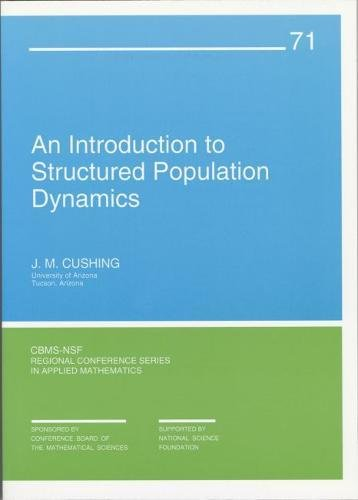 An Introduction to Structured Population Dynamics (CBMS-NSF: J. M. Cushing