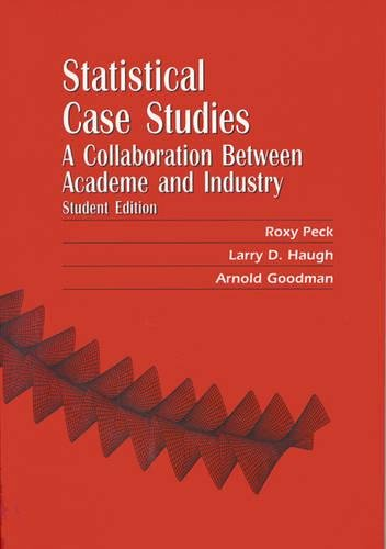 Statistical Case Studies Student Edition: A Collaboration: Peck, Roxy/ Haugh,