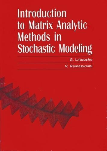 9780898714258: Introduction to Matrix Analytic Methods in Stochastic Modeling (ASA-SIAM Series on Statistics and Applied Probability) (English and Spanish Edition)