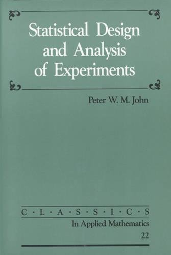 9780898714272: Statistical Design and Analysis of Experiments (Classics in Applied Mathematics No 22. )
