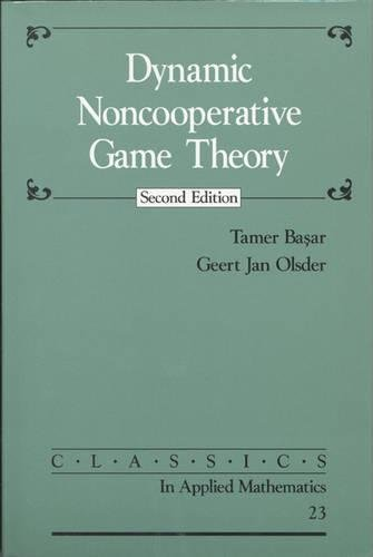 9780898714296: Dynamic Noncooperative Game Theory (Classics in Applied Mathematics)