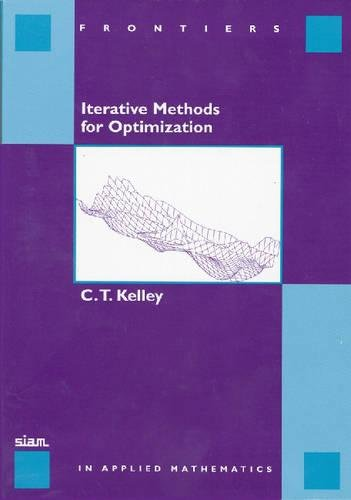 9780898714333: Iterative Methods for Optimization (Frontiers in Applied Mathematics)