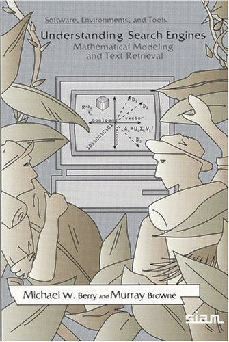 9780898714371: Understanding Search Engines: Mathematical Modeling and Text Retrieval (Software, Environments, Tools)