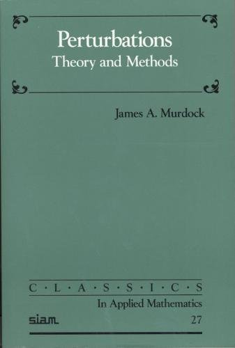 9780898714432: Perturbations: Theory and Methods Paperback: 27 (Classics in Applied Mathematics)