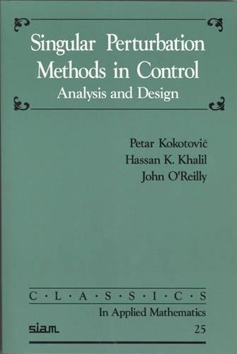 9780898714449: Singular Perturbation Methods in Control: Analysis and Design: 25