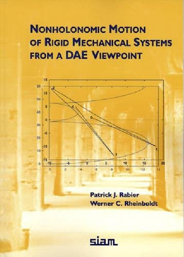 9780898714463: Nonholonomic Motion of Rigid Mechanical Systems from a DAE Viewpoint