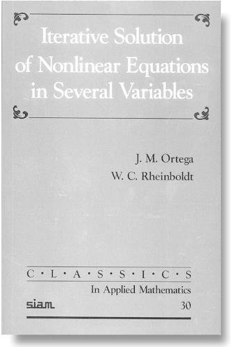 9780898714616: Iterative Solution of Nonlinear Equations in Several Variables (Classics in Applied Mathematics, 30)