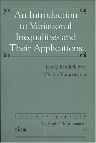 9780898714661: An Introduction to Variational Inequalities and Their Applications (Classics in Applied Mathematics)