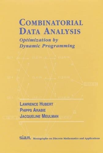9780898714784: Combinatorial Data Analysis: Optimization by Dynamic Programming (Monographs on Discrete Mathematics and Applications)