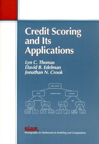 9780898714838: Credit Scoring and Its Applications (Monographs on Mathematical Modeling and Computation)