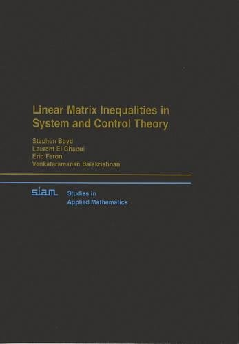 Linear Matrix Inequalities in System and Control Theory (Studies in Applied and Numerical ...