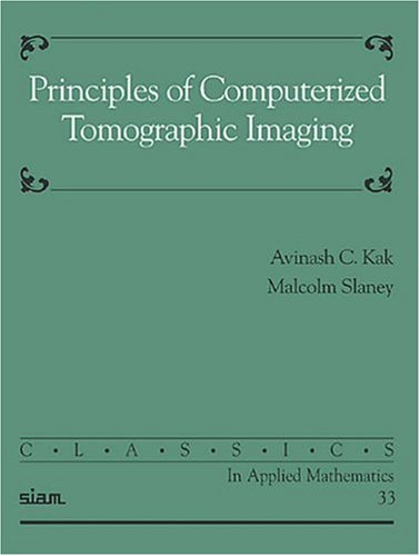 9780898714944: Principles of Computerized Tomographic Imaging (Classics in Applied Mathematics)
