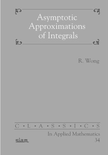 9780898714975: Asymptotic Approximation of Integrals Paperback (Classics in Applied Mathematics)