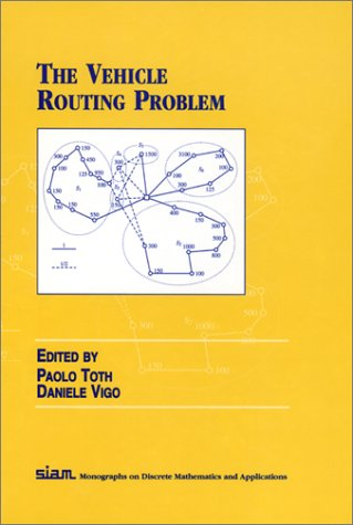 9780898714982: The Vehicle Routing Problem Discrete Math (Siam Monographs on Discrete Mathematics and Applications)