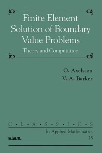 9780898714999: Finite Element Solution of Boundary Value Problems: Theory and Computation (Classics in Applied Mathematics)