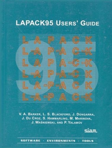 9780898715040: LAPACK95 Users' Guide (Software, Environments and Tools)
