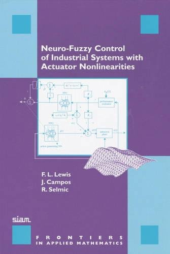 Neuro-Fuzzy Control of Industrial Systems with Actuator Nonlinearities (Frontiers in Applied ...