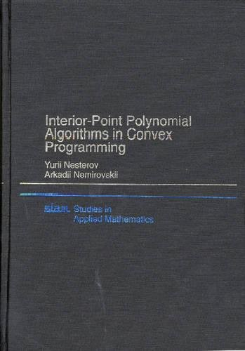 9780898715156: Interior-Point Polynomial Algorithms in Convex Programming (Studies in Applied and Numerical Mathematics)