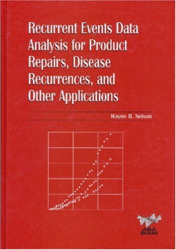 Recurrent Events Data Analysis for Product Repairs,: Wayne B. Nelson
