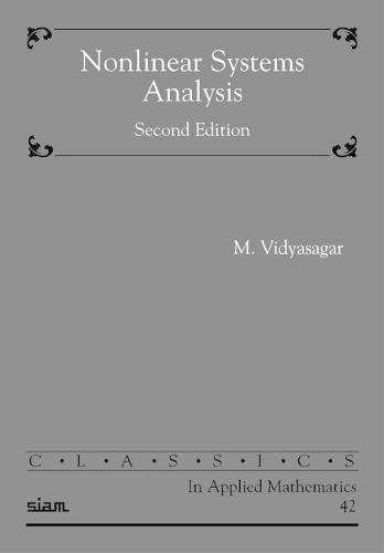 9780898715262: Nonlinear Systems Analysis Paperback: No. 42 (Classics in Applied Mathematics)